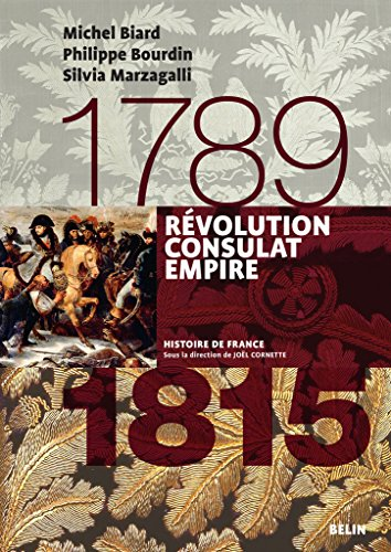 Révolution, Consulats, Empire. 1789-1815: 1789-1815