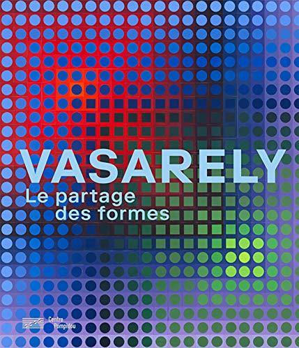 Vasarely : Le partage des formes par Collectif