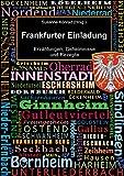 Frankfurter Einladung: Erzählungen, Geheimnisse und Rezepte