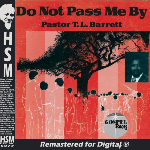 Pastor T L Barrett Do Not Pass Me By