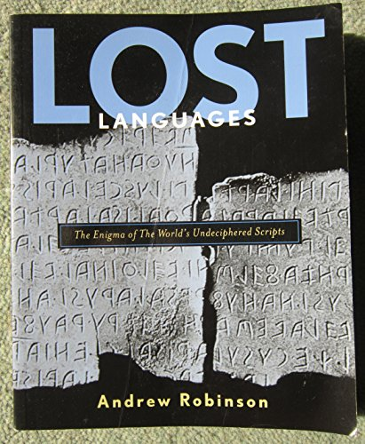LOST LANGUAGES : THE ENIGMA OF THE WORLDS UNDECIPHERED SCRIPTS