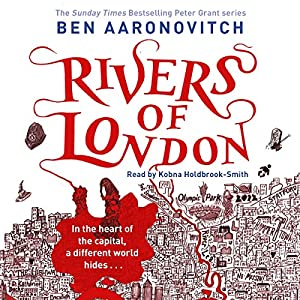 Rivers Of London PC Peter Grant Book Audio Download Amazon - Rivers of