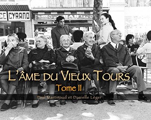 L'âme du Vieux Tours - Tome 2 (Mémoire en Images) par Léger Danielle