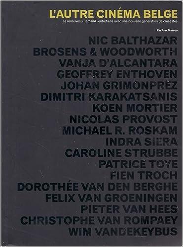 Livres gratuits L'autre cinéma belge. Le renouveau flamand : entretiens avec une nouvelle génération de cinéastes pdf