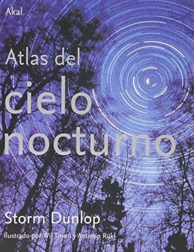 Atlas del cielo nocturno (Astronomía) por Storm Dunlop