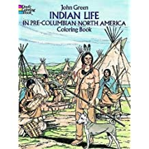 Indian Life in Pre-columbian North America. Coloring Book
