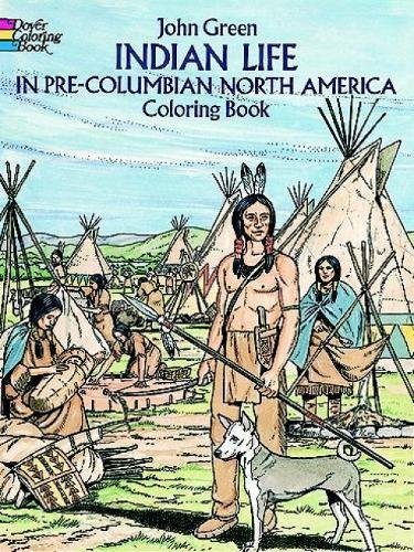 Indian Life in Pre-Columbian North America Coloring Book (Dover History Coloring Book) (Young Stanley America)