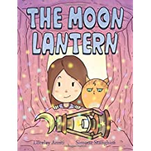 The Moon Lantern: picture book for children 3+