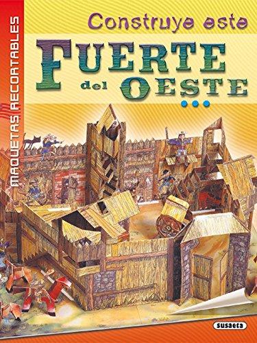 Fuerte del Oeste (Maquetas Recortables) por Equipo Susaeta