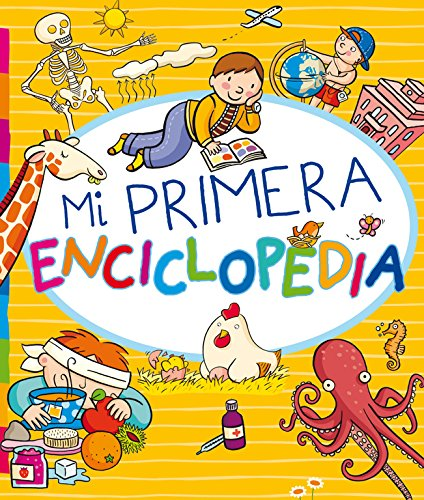 Mi primera enciclopedia (Descubre el mundo y la Historia) por Varios autores