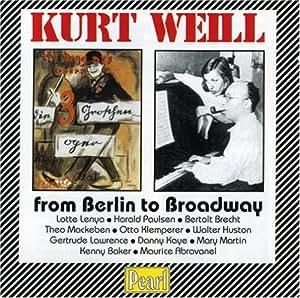 Kurt Weill: From Berlin to Broadway