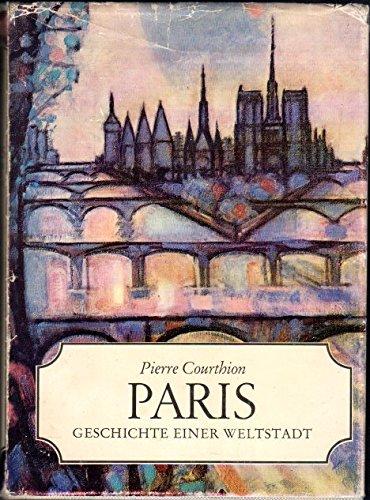 Paris. Geschichte einer Weltstadt.