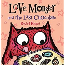 Love Monster and the Last Chocolate by Rachel Bright (2015-12-15)