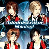 Administrator - Shining! [Japan CD] CLUD-12 by ADMINISTRATOR