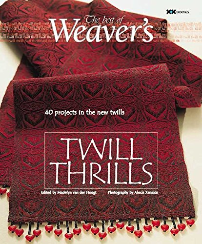 [(Twill Thrills : The Best of Weaver's)] [By (author) Madelyn Van Der Hoogt] published on (August, 2004)