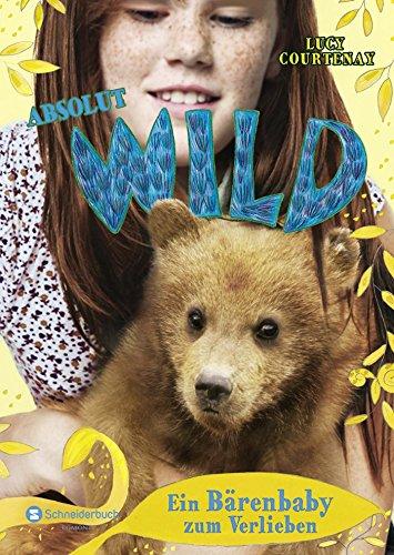 Absolut WILD, Band 03: Ein Bärenbaby zum Verlieben von Lucy Courtenay (17. Oktober 2013) Gebundene Ausgabe (Absolut Lucy 3)