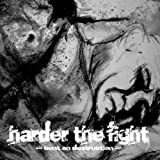 Harder the Fight: Bent on Destruction Ep (Audio CD)