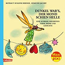 Maxi Pixi 252: Dunkel war's, der Mond schien helle: Eine Auswahl der schönsten Verse, Reime und Gedichte