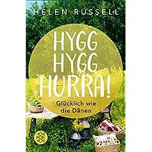 Hygg Hygg Hurra!: Glücklich wie die Dänen