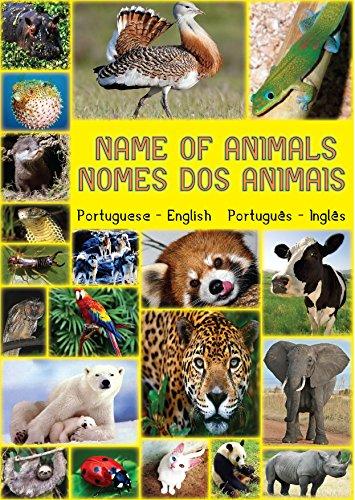 NOMES DOS ANIMAIS / NAME OF ANIMALS: Names of Animals - Nomes dos Animais (Portuguese Edition)