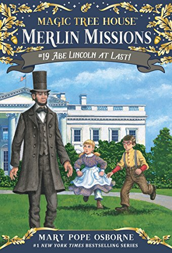 Abe Lincoln at Last! (Magic Tree House (R) Merlin Mission, Band 19) (Child Lincoln Abe)