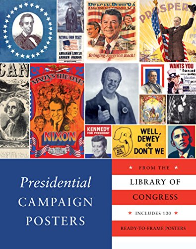 (Presidential Campaign Posters: Two Hundred Years of Election Art (English Edition))