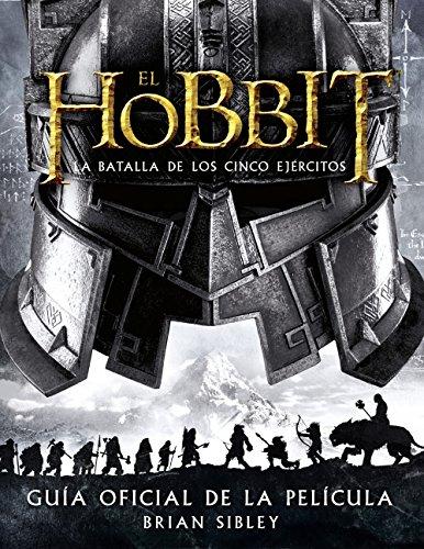 El Hobbit: La Batalla de los Cinco Ejércitos. Guía oficial de la película (Libros oficiales de las películas)