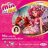 Mia und die geheimnisvolle Blüte (Mia and me 22)