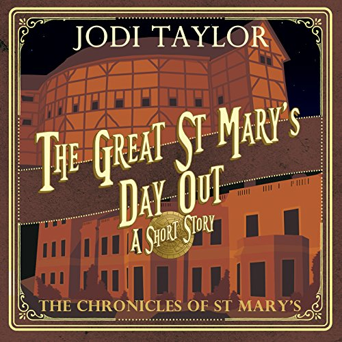 The Great St. Mary's Day Out: A Chronicles of St. Mary's Short Story - Jodi Taylor - Unabridged