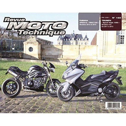 RRMT0168.1 REVUE TECHNIQUE MOTO TRIUMPH SPEED TRIPLE1050 Type 515 de 2011 a 2013 YAMAHA XP500/A, TMAX 530 de 2012 et 2013