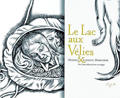 Le Lac aux Vélies: Un Conte musical mis en images
