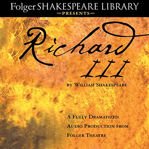 richard-iii-a-fully-dramatized-audio-production-from-folger-theatre