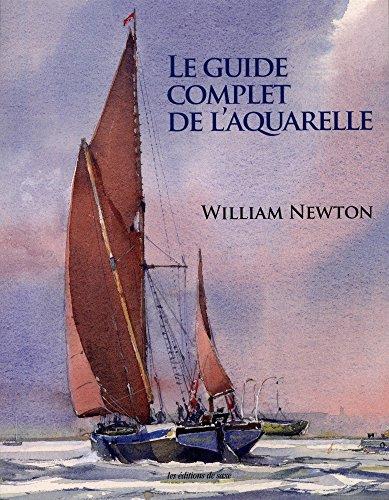 Le guide complet de l'aquarelle par William Newton