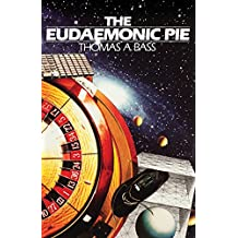 The Eudaemonic Pie: The Bizarre True Story of How a Band of Physicists and Computer Wizards Took on Las Vegas