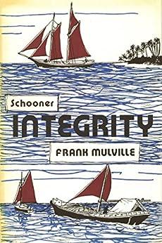 Schooner Integrity (Seafarer) by [Mulville, Frank]