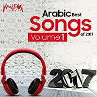 Arabic Best Songs of 2017, Vol. 1
