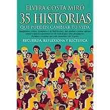 35 Historias que pueden cambiar tu vida: Historias para tu crecimiento personal, que te ayudarán a conocerte  y a mejorar tu autoestima (Spanish Edition)