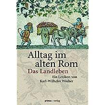 Alltag im Alten Rom: Das Landleben