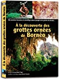 Bornéo, La Mémoire des Grottes
