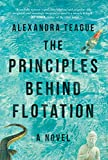 The Principles Behind Flotation: A Novel