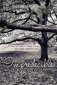 Impredecible: La llave de su destino (Spanish Edition)