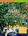 Des fruits dans mon jardin et sur mon balcon par Beucher