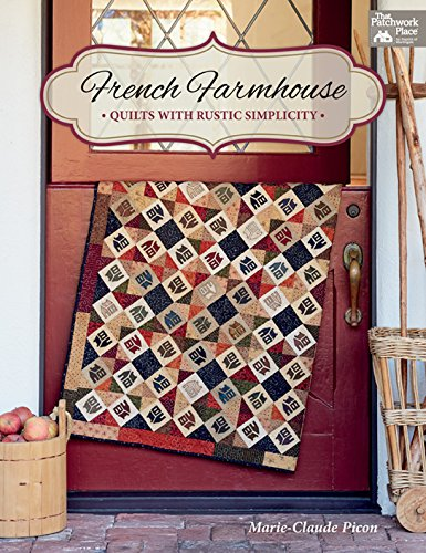 French Farmhouse: Quilts with Rustic Simplicity (English Edition) (Country Primitive Quilts)