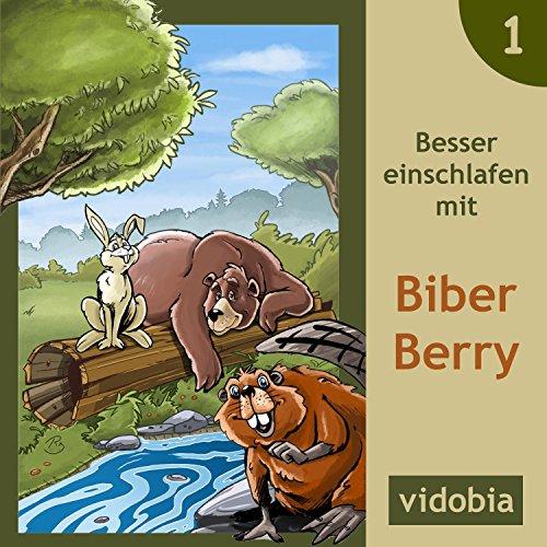 Besser einschlafen mit Biber Berry - 1 (Zuhören, süß träumen und entspannt schlafen)