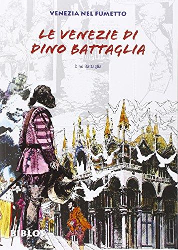Le Venezie di Dino Battaglia por Dino Battaglia