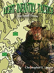Light Infantry Tactics: For Small Teams