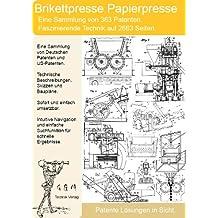 Brikettpresse: 2663 Seiten Patentmaterial verraten alles