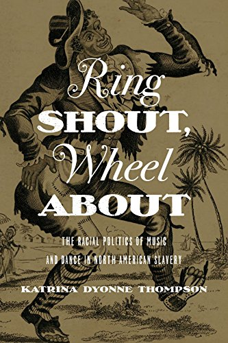 ring-shout-wheel-about-the-racial-politics-of-music-and-dance-in-north-american-slavery