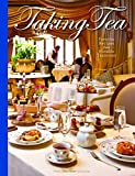 Taking Tea: Favorite Recipes from Notable Tearooms (2016-08-08)