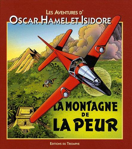 Les Aventures d'Oscar Hamel et Isidore, Tome 8 : La montagne de la peur par Frédéric-Antonin Breysse